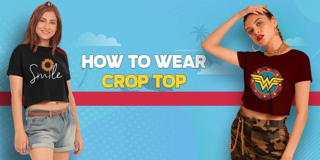 How To Wear Crop Top